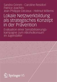 Lokale Netzwerkbildung Als Strategisches Konzept in Der Pravention