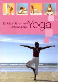 Yoga : en källa till harmoni och livsglädje