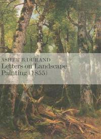 Letters on Landscape Paintings 1855