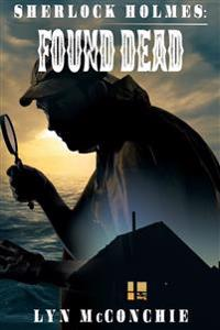 Sherlock Holmes: Found Dead