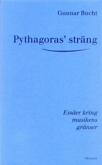 Pythagoras' sträng - Essäer kring musikens gränser