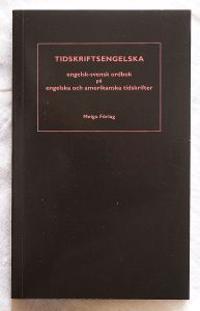 Tidskriftsengelska : engelsk-svensk ordbok på engelska och amerikanska tidskrifter