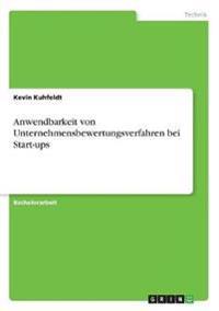 Anwendbarkeit von Unternehmensbewertungsverfahren bei Start-ups