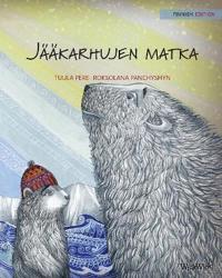 """Jääkarhujen Matka: Finnish Edition of """"the Polar Bears' Journey"""""""