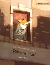 "Rävens stad: Swedish Edition of ""The Fox's City"""
