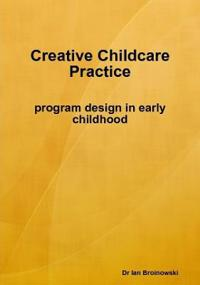 Creative Childcare Practice Program Design in Early Childhood
