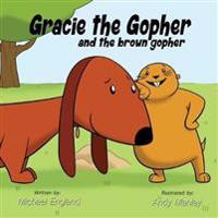 Gracie the Gopher and the Brown Gopher