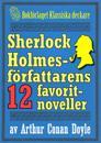 Sherlock Holmes-samling: Författaren Arthur Conan Doyles 12 favoritberättelser
