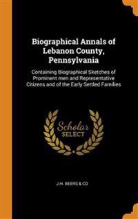 Biographical Annals of Lebanon County, Pennsylvania