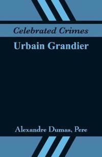 Celebrated Crimes: Urbain Grandier