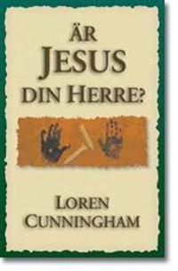 Är Jesus din Herre? : kraften i att ge upp sina rättigheter
