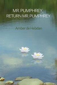 Mr. Pumphrey, Return Mr. Pumphrey