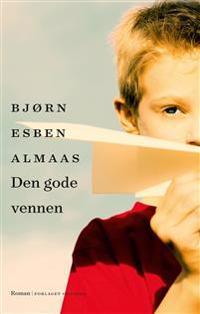 Den gode vennen - Bjørn Esben Almaas | Inprintwriters.org