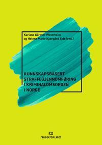 Kunnskapsbasert straffegjennomføring i kriminalomsorgen i Norge