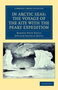 In Arctic Seas: the Voyage of the Kite with the Peary Expedition