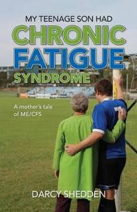 My Teenage Son Had Chronic Fatigue Syndrome