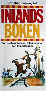 Inlandsboken : en resehandbok om Inlandsbanan och Inlandsvägen
