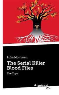 The Serial Killer Blood Files