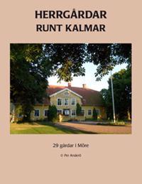 Herrgårdar runt Kalmar : 25 gårdar i Möre