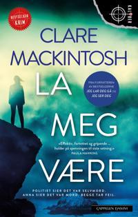 La meg være - Clare Mackintosh pdf epub