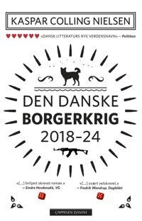 Den danske borgerkrig 2018-24 - Kaspar Colling Nielsen | Ridgeroadrun.org