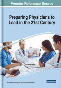 Preparing Physicians to Lead in the 21st Century