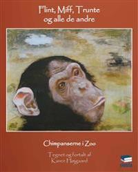 Flint, Miff, Trunte og alle de andre - chimpanserne i Zoo