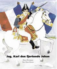 Jag, Karl den fjortonde Johan