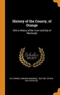 History of the County, of Orange