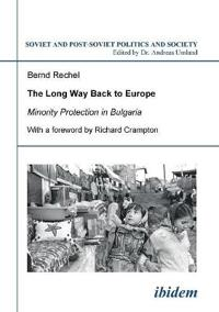 The Long Way Back to Europe. Minority Protection in Bulgaria.