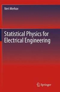 STATISTICAL PHYSICS FOR ELECTRICAL ENGIN