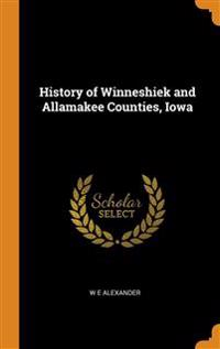 HISTORY OF WINNESHIEK AND ALLAMAKEE COUN