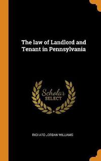 The Law of Landlord and Tenant in Pennsylvania