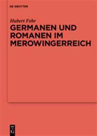 Germanen Und Romanen Im Merowingerreich