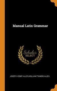 Manual Latin Grammar