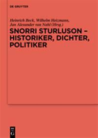 Snorri Sturluson - Historiker, Dichter, Politiker