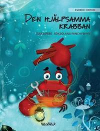 "Den Hjälpsamma Krabban: Swedish Edition of ""the Caring Crab"""