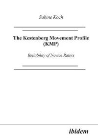 The Kestenberg Movement Profile (Kmp). Reliability of Novice Raters