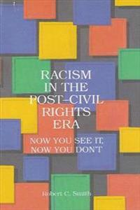 Racism in the Post Civil Rights Era