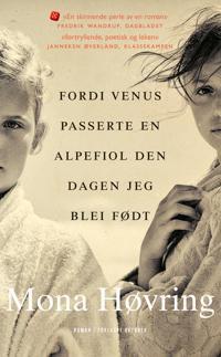 Fordi Venus passerte en alpefiol den dagen jeg blei født - Mona Høvring pdf epub