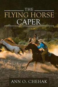 THE FLYING HORSE CAPER