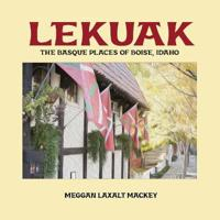Lekuak: The Basque Places of Boise, Idaho