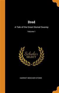 DRED: A TALE OF THE GREAT DISMAL SWAMP;