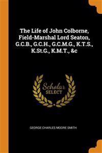 THE LIFE OF JOHN COLBORNE, FIELD-MARSHAL