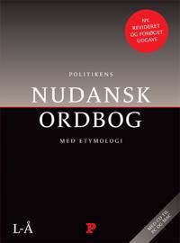 Politikens Nudansk ordbog med etymologi-A-K