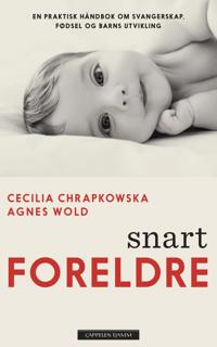 Snart foreldre - Cecilia Chrapkowska, Agnes Wold pdf epub