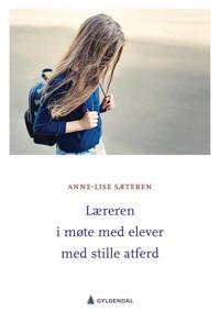 Læreren i møte med elever med stille atferd - Anne-Lise Sæteren pdf epub