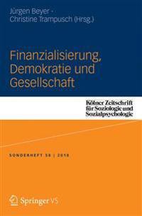 Finanzialisierung, Demokratie Und Gesellschaft