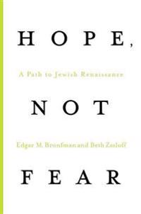 Hope, Not Fear: A Path to Jewish Renaissance