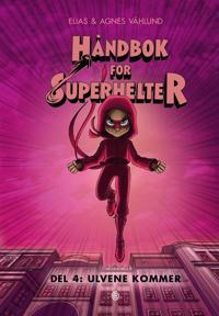 Håndbok for superhelter; Del 4: Ulvene kommer